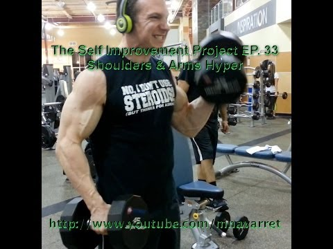The Self Improvement Project 33 – Shoulders & Arms Hyper