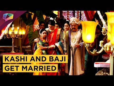 Kashi And Bajirao Get Married | Kashi Gets Emotion