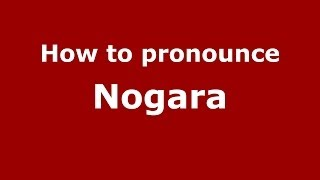 Nogara Italy  city images : How to pronounce Nogara (Italian/Italy) - PronounceNames.com