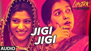 "T-Series presents the full audio song ""Jigi Jigi "" from Lipstick Under My Burkha, Releasing on July 21.Lipstick Under My Burkha, Directed by Alankrita Shrivastava, Produced by Prakash Jha, Presented by Shobhaa Kapoor, Ekta Kapoor. Get it on iTunes - http://bit.ly/LipstickUnderMyBurkha_FullAlbum_iTunesAlso, Stream it onHungama - http://bit.ly/LipstickUnderMyBurkha_FullAlbum_HungamaSaavn - http://bit.ly/LipstickUnderMyBurkha_FullAlbum_SaavnGaana - http://bit.ly/LipstickUnderMyBurkha_FullAlbum_GaanaApple Music - http://bit.ly/LipstickUnderMyBurkha_FullAlbum_AppleMusicGoogle Play - http://bit.ly/LipstickUnderMyBurkha_FullAlbum_GooglePlayFor  Caller Tunes:Jigi Jigi http://bit.ly/2tU9sLoKhuli Zulf - Jigi Jigi http://bit.ly/2vnPZAKSet as Caller Tune:Set ""Jigi Jigi"" as your caller tune - sms LUMB1 To 54646Set ""Khuli Zulf - Jigi Jigi"" as your caller tune - sms LUMB2 To 54646________________________________________SONG  - JIGI JIGISinger: Malini AwasthiLyrics: Anvita DuttMusic: Zebunnisa BangashMusic Label: T-SeriesMusic Production/ Arrangement: Ankur MukherjeeMusicians:Dholak/Tambourine: Sharafat Rabab: Siddiq SameerHarmonium/Keyboards: Ankur MukherjeeBrass Band: Shyam Raj And FriendsRecorded At: S.B. Studio Recording Engineer: Siddhanath, AmrutMixed And Mastered: Amrut Mahajan_____________________________________________Operator Codes: 1.Jigi JigiVodafone Subscribers Dial 5379686073Airtel Subscribers Dial 5432116293557Reliance Subscribers SMS CT 9686073 to 51234Idea Subscribers Dial 567899686073Tata DoCoMo Subscribers dial 5432119686073Aircel Subscribers sms DT 6717865  To 53000BSNL (South / East) Subscribers sms BT 9686073 To 56700BSNL (North / West) Subscribers sms BT 6717865 To 56700Virgin Subscribers sms TT 9686073 To 58475MTS Subscribers  sms CT 6717550 to 55777Telenor Subscribers dial 50019686073MTNL Subscribers sms PT 9686073 To 567892.Khuli Zulf - Jigi JigiVodafone Subscribers Dial 5379686049Airtel Subscribers Dial 5432116293551Reliance Subscribers SMS CT 9686049 to 51234Idea Subscribers Dial 567899686049Tata DoCoMo Subscribers dial 5432119686049Aircel Subscribers sms DT 6717866  To 53000BSNL (South / East) Subscribers sms BT 9686049 To 56700BSNL (North / West) Subscribers sms BT 6717866 To 56700Virgin Subscribers sms TT 9686049 To 58475MTS Subscribers  sms CT 6717551 to 55777Telenor Subscribers dial 50019686049MTNL Subscribers sms PT 9686049 To 56789___Enjoy & stay connected with us!► Subscribe to T-Series: http://bit.ly/TSeriesYouTube► Like us on Facebook: https://www.facebook.com/tseriesmusic► Follow us on Twitter: https://twitter.com/tseries► Follow us on Instagram: http://bit.ly/InstagramTseries"