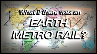 Video What if there was an EARTH METRO RAIL? (Geography Now!) MP3, 3GP, MP4, WEBM, AVI, FLV Oktober 2018