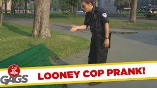 Looney Cop Prank! - Just For Laughs Gags