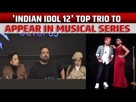 Indian Idol 12 top trio to appear in musical series