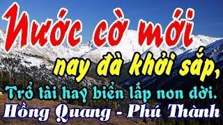 Nước cờ mới nay đà khởi sắp - Hồng Quang - Phú Thành