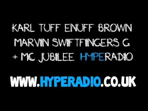 KARL TUFF ENUFF BROWN , MARVIN SWIFTFINGERS G & MC JUBILEE - HYPE RADIO