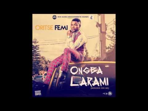 Oritse Femi - Ongba Larami (Boiling On Me)