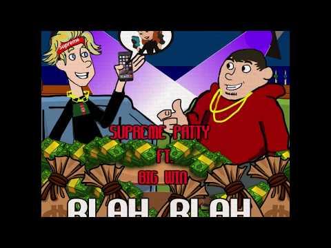 Supreme Patty - Blah Blah ft. Big Win (Official Audio)