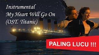 Instrumental My Heart Will Go On (OST. Titanic) [TERLUCU]