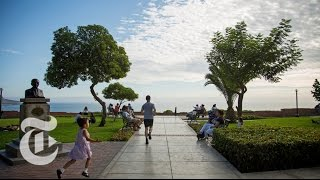 Lima Peru  city photos gallery : What to Do in Lima, Peru | 36 Hours Travel Videos | The New York Times