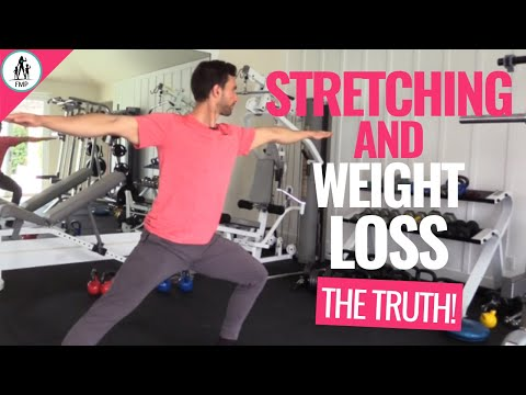The TRUTH About Stretching And Weight Loss