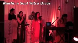 MERLIN n the SOUL YATRA DIVAS ( Retro and dance - all female)