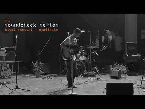 Bipul Chettri - Syndicate (The Soundcheck Series)