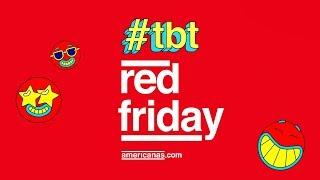 #tbt Red Friday: o melhor da Black Friday merece replay