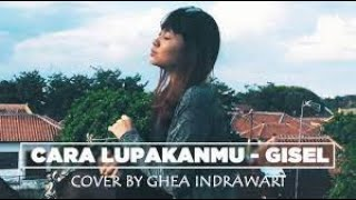Download Video GISEL - CARA LUPAKANMU ( COVER BY GHEA INDRAWARI ) MP3 3GP MP4
