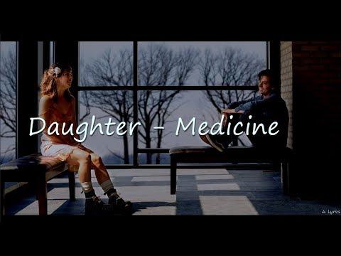 Daughter - Medicine (Lyrics) [Five Feet Apart]