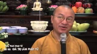 Giá Trị Làm Phật Tử - TT.Thích Nhật Từ