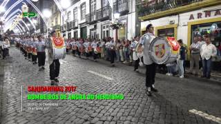 Sanjoaninas 2017 - Desfile de Charangas -  Bombeiros de Angra do Heroísmo  - 28 de Junho 2017