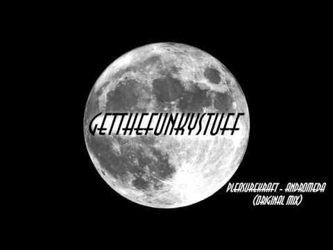 Pleasurekraft - Andromeda (Original Mix)