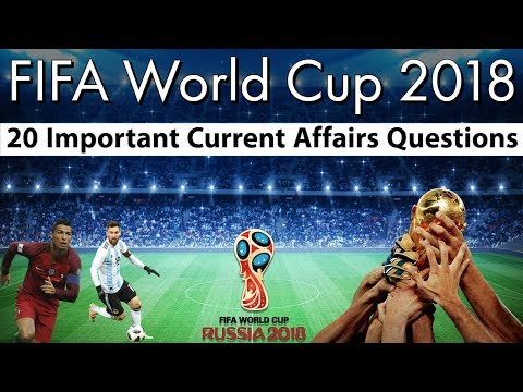 Fifa World Cup 2018 - फीफा वर्ल्ड कप 2018 पर केंद्रित 20 प्रश्न , Current Affairs 2018 By Study IQ