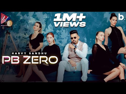 PB ZERO (Official Video) - Harvy Sandhu   New Punjabi Song 2020