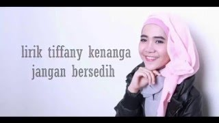 Video Tiffany Kenanga - Jangan Bersedih Lirik(HD QUALITY) MP3, 3GP, MP4, WEBM, AVI, FLV Juli 2018