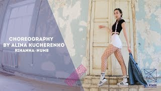 Rihanna -Numb. Choreo by Alina Kucherenko. All Stars Dance Centre 2017