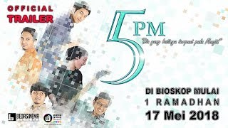 Nonton Trailer Film 5 Pm  Lima Penjuru Masjid  17 Mei 2018   Zikri Daulay  Aditya S Pratama  Syakir Daulay Film Subtitle Indonesia Streaming Movie Download