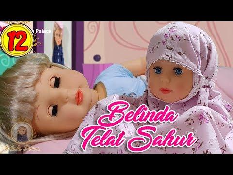 #12 Belinda Telat Sahur - Boneka Walking Doll Cantik Lucu -7L | Belinda Palace