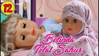 Video #12 Belinda Telat Sahur - Boneka Walking Doll Cantik Lucu -7L   Belinda Palace MP3, 3GP, MP4, WEBM, AVI, FLV Agustus 2018