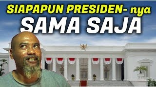 Video Pak Ndul - SIAPAPUN PRESIDEN - nya SAMA SAJA MP3, 3GP, MP4, WEBM, AVI, FLV Mei 2019