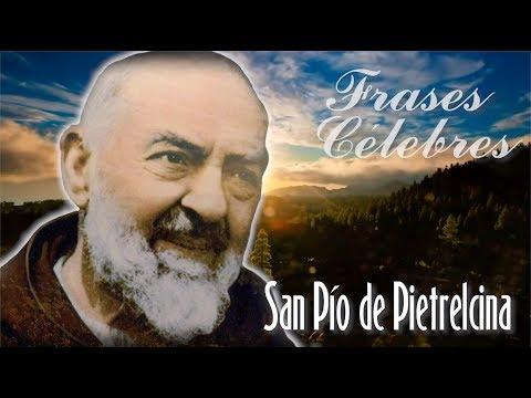 Frases celebres - Padre Teófilo Rodríguez - Reflexiones Frases Célebres 01 - San Pío de Pietrelcina