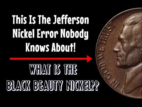 "The ""Black Beauty"" Jefferson Nickel Is An Error You Should Look For In Change!"