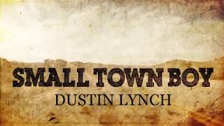 Dustin Lynch - Small Town Boy (with lyrics) Mp3