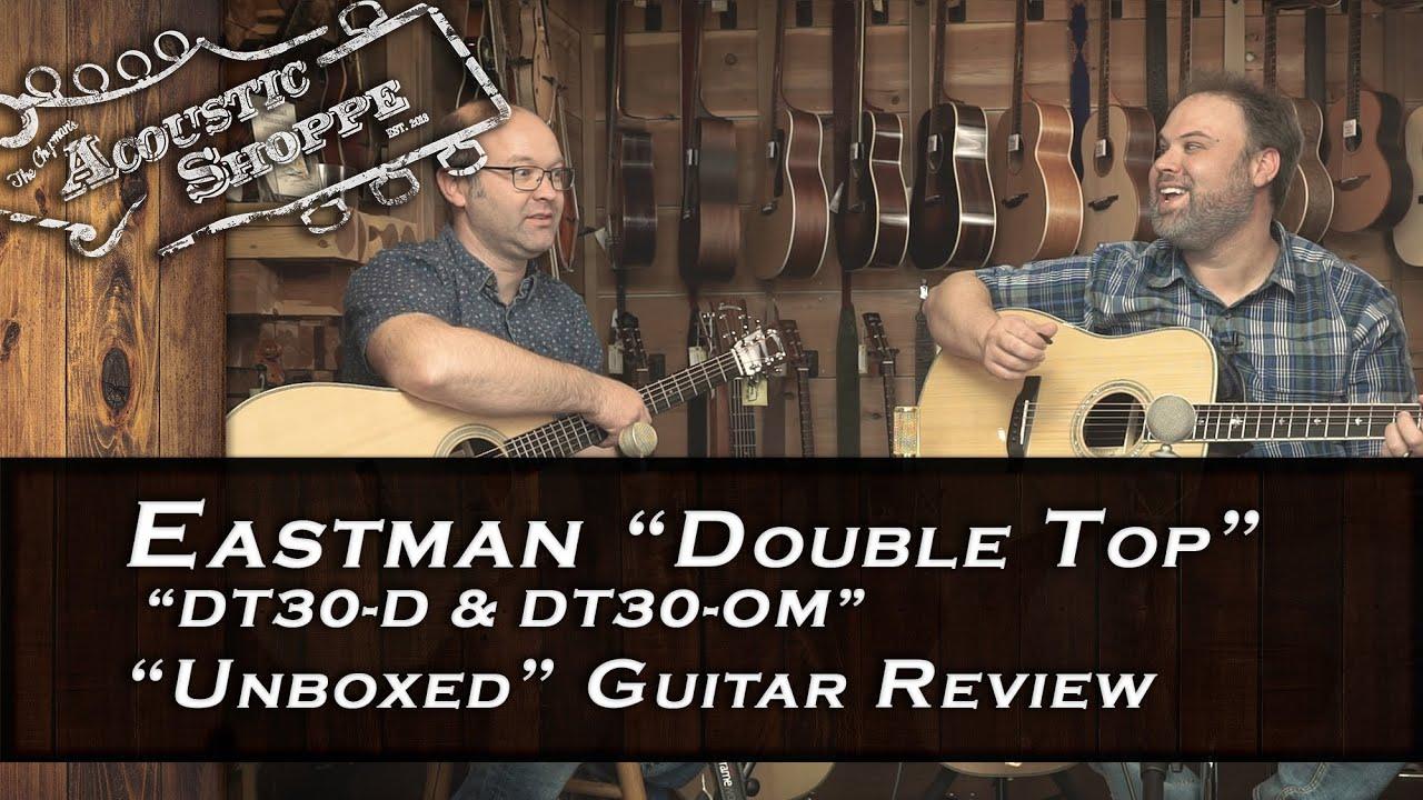 "Eastman DT30 Double Top Series Acoustic Guitar – ""Unboxed"""