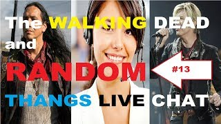 The Walking Dead and Random THANGS LIVE CHAT Episode #13. Join kilzhot and 999 Army for some Walking Dead chat and some RANDOM THANGS! A low drama start to your week. the topics are random - MANY of them have been suggested by YOU the viewers! There will always be a Walking Dead topic but we get side tracked VERY easily. Come hang out and join our group!