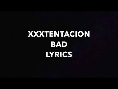 #Xxxtentation  Xxxtentation - BAD Lyrics (Sajad)