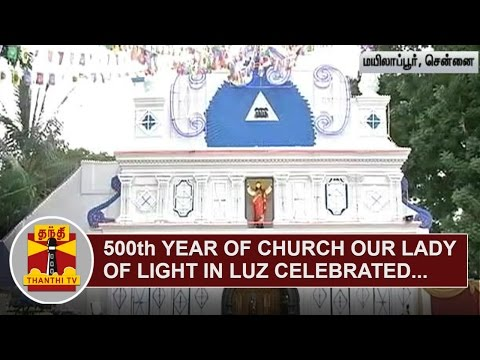 500th-year-of-Church-Our-Lady-of-Light-in-Mylapore-celebrated-in-grand-Manner-Thanthi-TV
