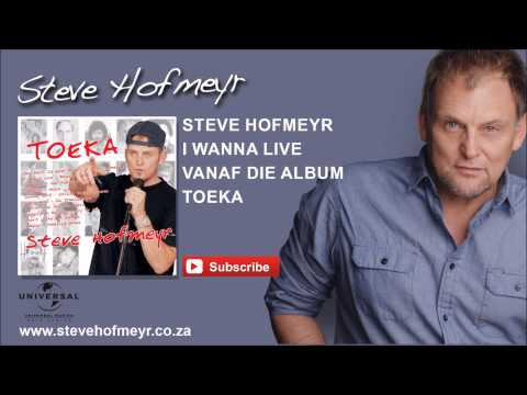 STEVE HOFMEYR – I Wanna Live