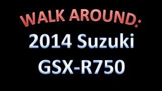 10. 2014 Suzuki GSX-R750 Walk - Around