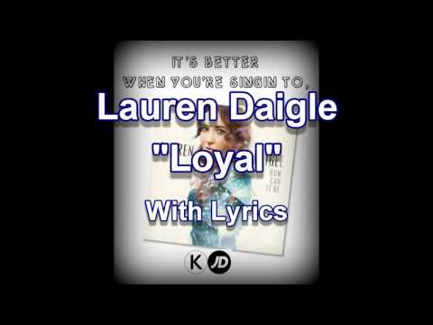 "Lauren Daigle ""Loyal"" with Lyrics"