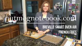 Breville Smart Oven Air No Oil French Fries, make delicious crispy crunchy healthy fries at home!
