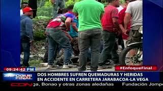 Dos hombres sufren quemaduras y heridas en accidente en carretera Jarabacoa – La Vega