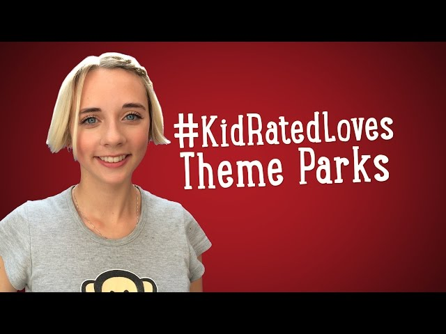 #KidRatedLoves Theme Parks