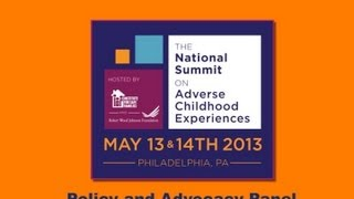 ISF #7 - Policy and Advocacy Panel at The National Summit on Adverse Childhood Experiences (ACES)