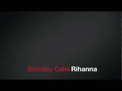 , title : 'Birthday #CAKE (Remix) - Rihanna feat. Chris Brown (Lyrics on screen)'