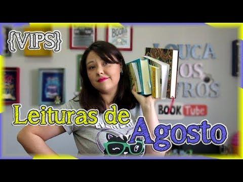 Leituras de Agosto | {VIPS #1} Louca dos livros 2018