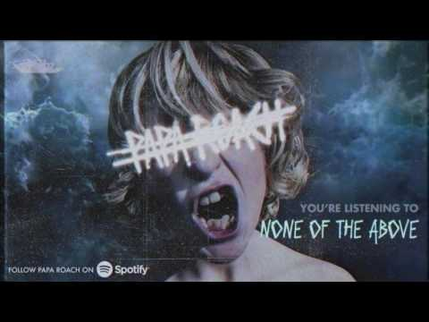None Of The Above (Official Audio) - PAPA ROACH