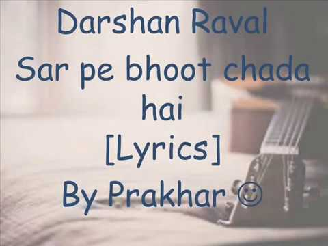 Video Darshan Raval   Sar pe bhoot chada hai LyricsConcert Version download in MP3, 3GP, MP4, WEBM, AVI, FLV January 2017