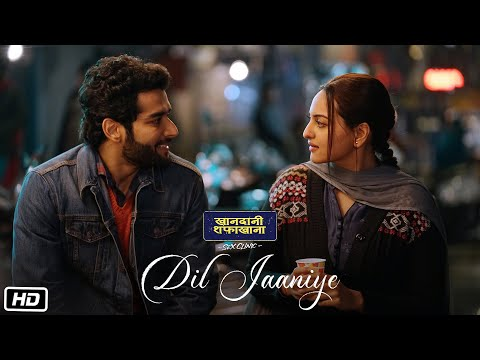 DIL JAANIYE Video | Khandaani Shafakhana | Sonakshi Sinha | Jubin Nautiyal,Payal Dev