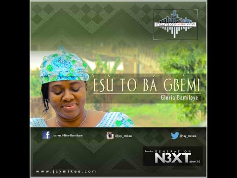 Gloria Bamiloye - Esu To Ba Gbemi (generation Next Album) Gospel Song